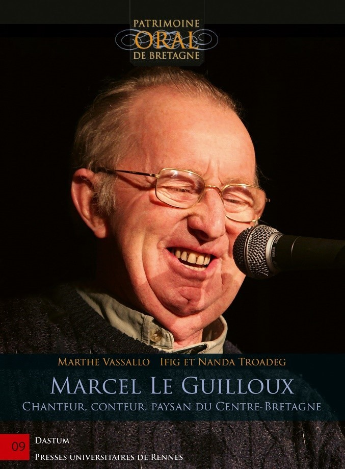 Marcel Le Guilloux – Chanteur, conteur, paysan du Centre-Bretagne
