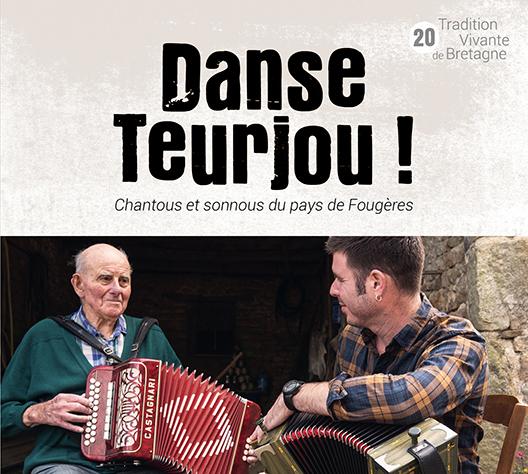Danse teurjou ! Chantous et sonnous du pays de Fougères